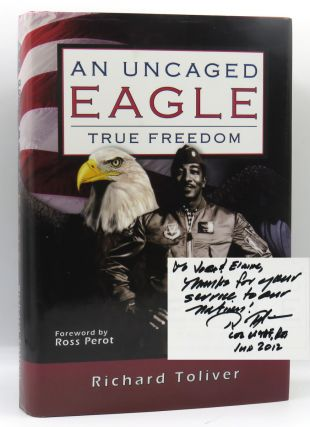 "An Uncaged Eagle - True Freedom; An Inspirational Memoir. Richard ""Dick"" Toliver"
