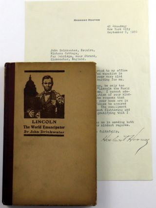 Typed Letter Signed with a copy of Lincoln The World Emancipator. Herbert Hoover, John Drinkwater.