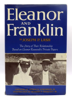 Eleanor And Franklin: The Story of Their Relationship Based on Eleanor Roosevelt's Private...