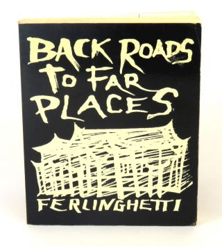 Back Roads to Far Places. Lawrence Ferlinghetti.
