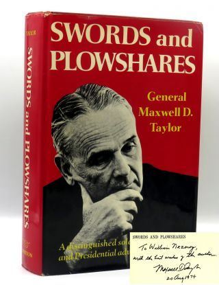 Swords And Plowshares. GEN Maxwell D. Taylor