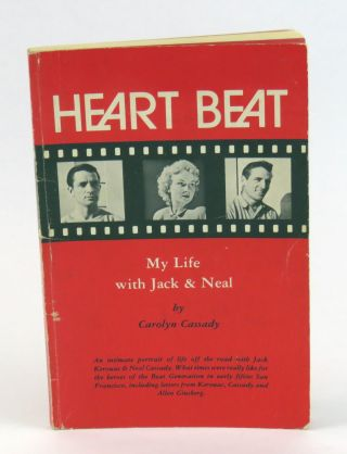 Heart Beat; My Life With Jack and Neal. Carolyn Cassady