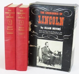 The Emergence of Lincoln. Allan Nevins