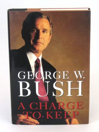 A Charge To Keep. George W. Bush