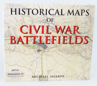 Historical Maps of Civil War Battlefield. Michael Sharpe.