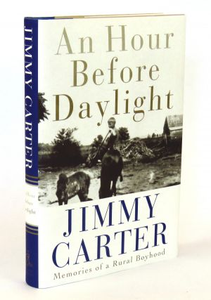 An Hour Before Daylight; Memories of a Rural Boyhood. Jimmy Carter