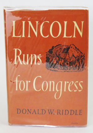 Lincoln Runs for Congress. Donald Riddle