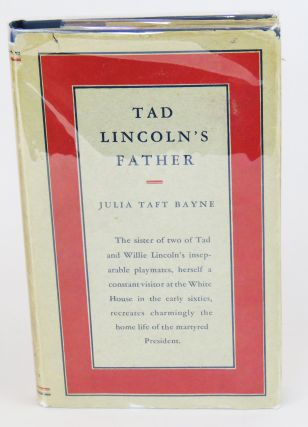 Tad Lincoln's Father. Julia Taft Bayne