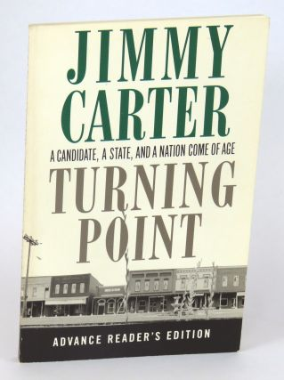 Turning Point; A Candidate, A State, and a Nation Come of Age. Jimmy Carter.