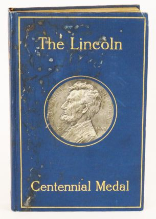 The Lincoln Centennial Medal; Presenting the medal of Abraham Lincoln by Jules Edoard Roine