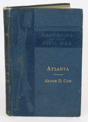 Atlanta; Campaigns of the Civil War. Jacob D. Cox
