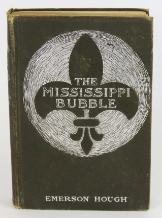 The Mississippi Bubble; How the Star of Good Fortune Rose and Set and Rose Again, By a Woman's...