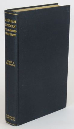 Abraham Lincoln; The Lawyer Statesman. John T. Richards