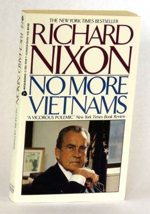 No More Vietnams. Richard Nixon.