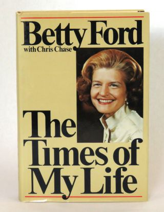 The Times of My Life. Betty Ford, Chris Chase.