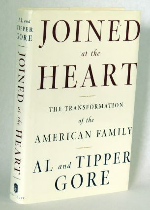 Joined at the Heart; The Transformation of the American Family. Al and Tipper Gore