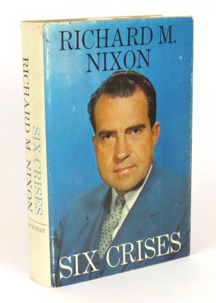 Six Crises. Richard M. Nixon