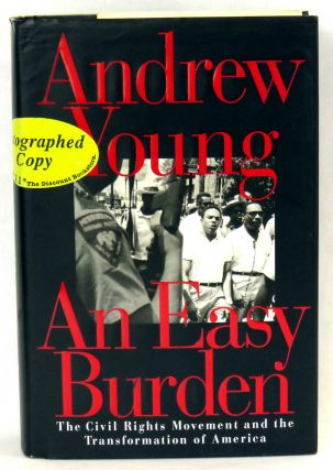 An Easy Burden; The Civil Rights Movement and The Transformation of America. Andrew Young