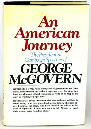 An American Journey; The Presidential Campaign Speeches of George McGovern. George McGovern.