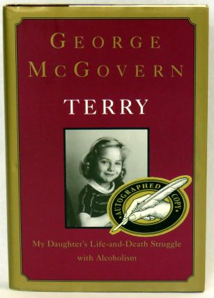 Terry; My Daughter's Life-and-Death Struggle with Alcoholism. George McGovern.
