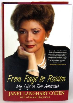 From Rage To Reason; My Life in Two Americas. Janet Langhart Cohen