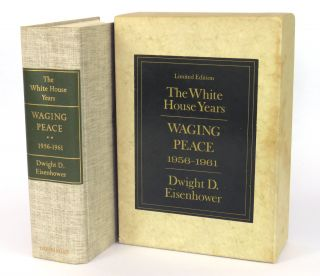 The White House Years; Waging Peace 1956 - 1961. Dwight D. Eisenhower