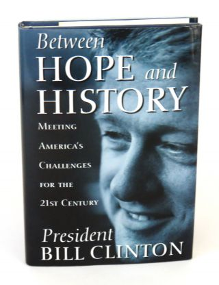 Between Hope and History; Meeting America's Challenges for the 21st Century. Bill Clinton