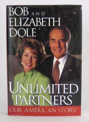 Unlimited Partners; Our American Story. Bob and Elizabeth Dole