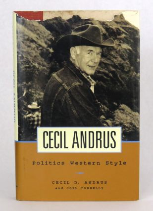 Cecil Andrus; Politics Western Style. Cecil Andrus, Joel Connelly