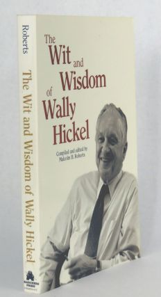 The Wit and Wisdom of Wally Hickel. Walter Hickel, Malcolm B. Roberts