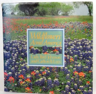 Wildflowers Across America. Lady Bird Johnson, Carlton B. Lees.
