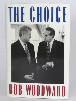 The Choice. Bob Woodward
