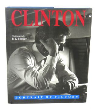 Clinton: Portrait of Victory. Bill Clinton, P F. Bentley