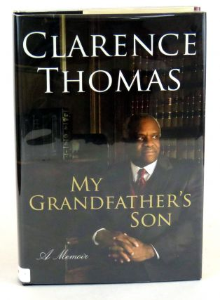 My Grandfather's Son; A Memoir. Clarence Thomas.