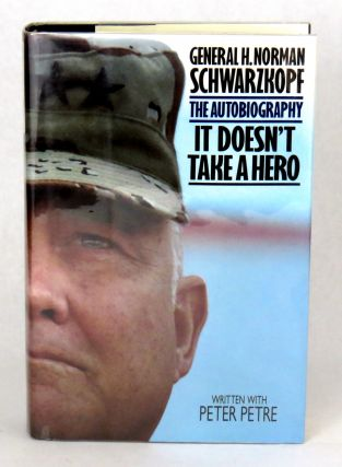 The Autobiography; It Doesn't Take A Hero. Norman H. Schwarzkopf