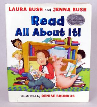 Read All About It! Laura Bush, Jenna Bush, Denise Brunkus
