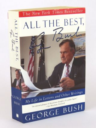 All The Best,; My Life in Letters and Other Writings. George Bush
