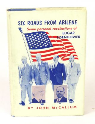 Six Roads from Abilene; Some personal recollections of Edgar Eisenhower. John McCallum