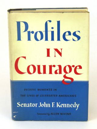 Profiles in Courage. John F. Kennedy.