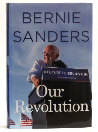 Our Revolution; A Future To Believe In. Bernie Sanders.
