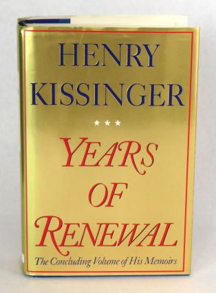 Years of Renewal. Henry Kissinger.