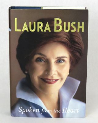 Spoken From The Heart. Laura Bush.