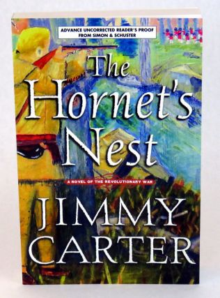 The Hornet's Nest; A Novel of The Revolutionary War. Jimmy Carter.