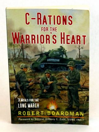 C-Rations For The Warrior's Heart; 31 Meals for the Long March. Robert Boardman