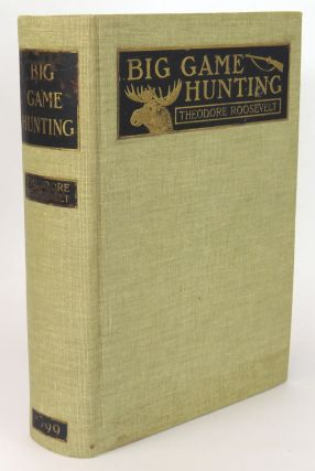 "Big Game Hunting in the Rockies and on the Great Plains; Comprising ""Hunting Trips Of A Ranchman""..."