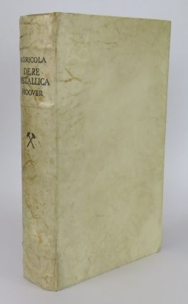 Agricola De Re Metallica; Translated from the First Latin Edition 1556. Herbert Hoover.