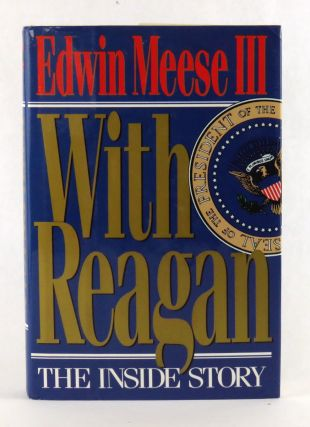 With Reagan; The Inside Story. Edwin III Meese