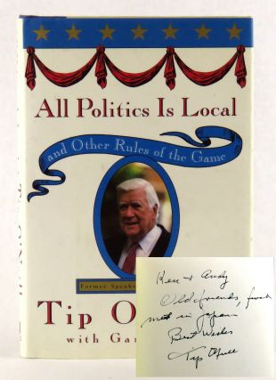 All Politics is Local; and Other Rules of the Game. Tip O'Neill, Gary Hymel