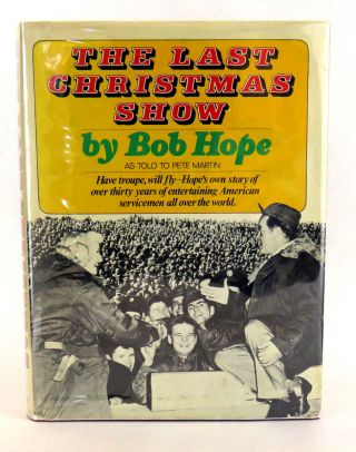 The Last Christmas Show; Have troup, will fly - Hope's own story of over thirty years of...