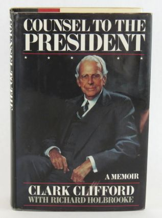 Counsel To The President, A Memoir; Including an archive of personal and professional papers and photographs.